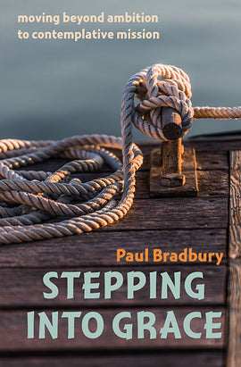 Stepping into Grace: Moving beyond ambition to contemplative mission