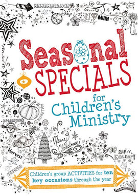 Seasonal Specials for Children's Ministry: Children's group activities for ten key occasions through the year