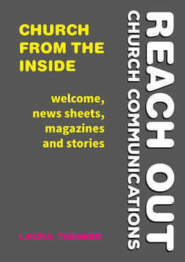 Church from the Inside: Welcome, news sheets, magazines and stories