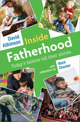 Inside Fatherhood: Today's fathers tell their stories