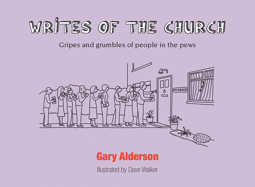 Writes of the Church: Gripes and grumbles of people in the pews