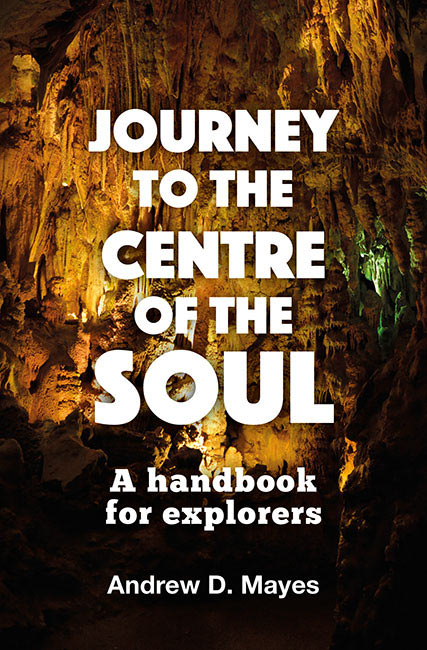 Journey to the Centre of the Soul: A handbook for explorers