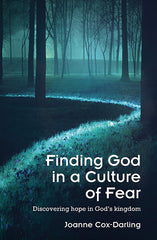 Finding God in a Culture of Fear