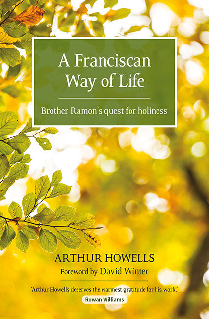 A Franciscan Way of Life: Brother Ramon's quest for holiness
