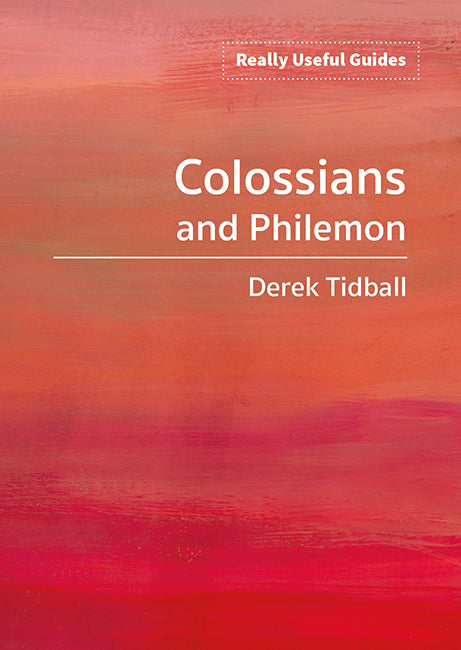 Really Useful Guides: Colossians and Philemon