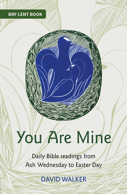 You Are Mine: Daily Bible readings from Ash Wednesday to Easter Day