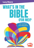 What's in the Bible (for me)?: 50 readings and reflections