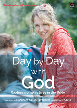 Day by Day with God September-December 2019: Rooting women's lives in the Bible