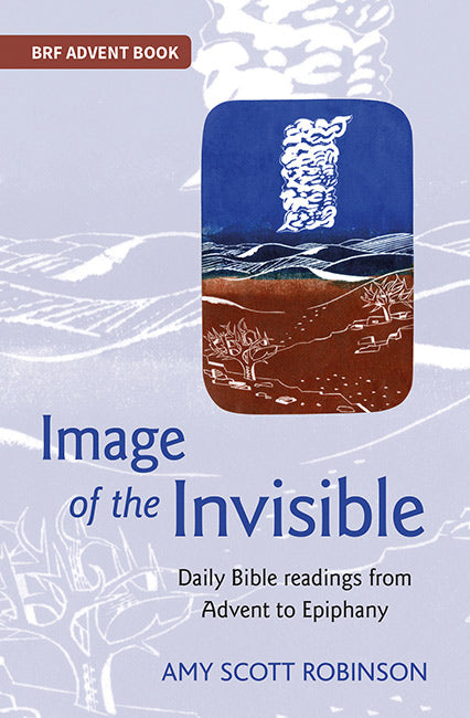 Image of the Invisible: Daily Bible readings from Advent to Epiphany