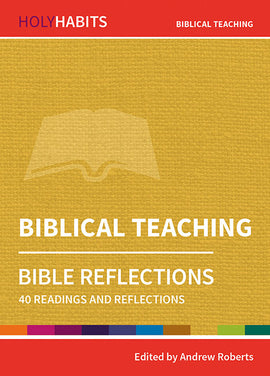 Holy Habits Bible Reflections: Biblical Teaching: 40 readings and reflections
