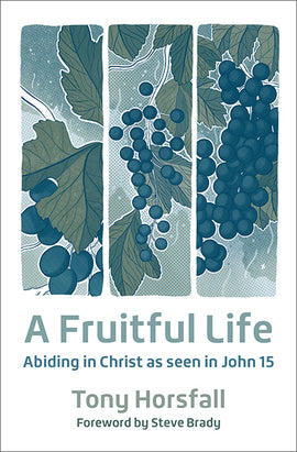A Fruitful Life: Abiding in Christ as seen in John 15