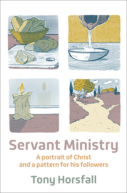 Servant Ministry: A portrait of Christ and a pattern for his followers