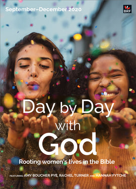 Day by Day with God September-December 2020: Rooting women's lives in the Bible