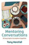 Mentoring Conversations: 30 key topics to explore together