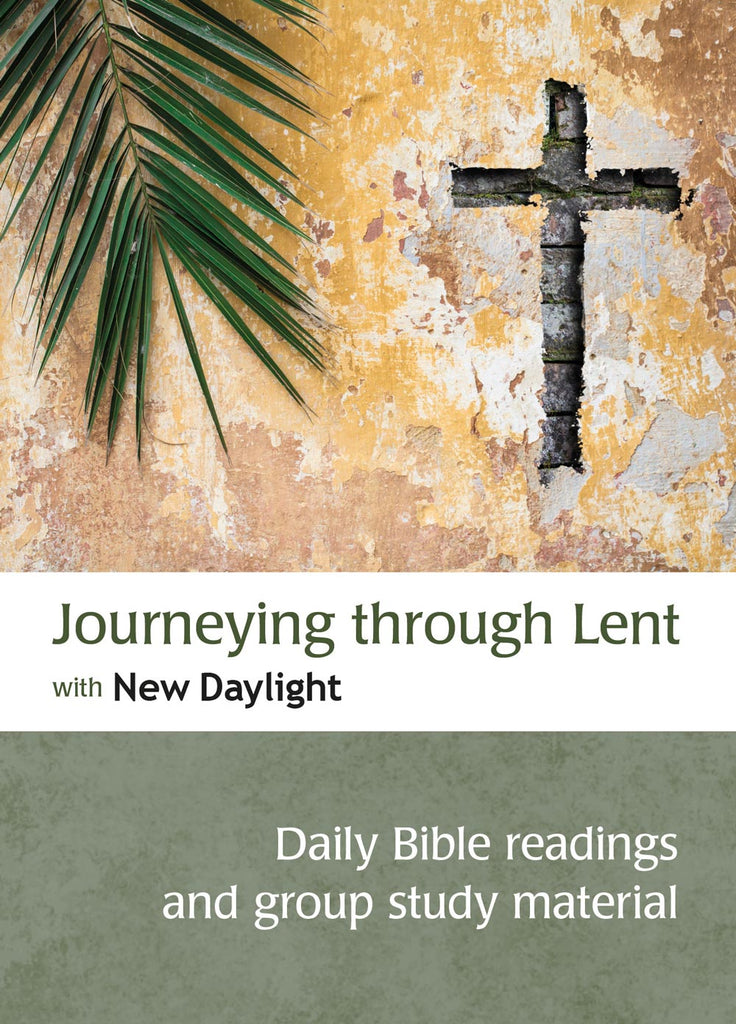 Journeying through Lent with New Daylight: Daily Bible readings and group study material