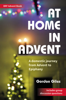 At Home in Advent: A domestic journey from Advent to Epiphany