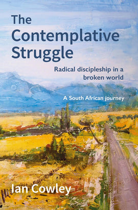 The Contemplative Struggle: Radical discipleship in a broken world