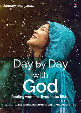 Day by Day with God January-April 2021: Rooting women's lives in the Bible
