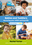 Babies and Toddlers: Nurturing your child's spiritual life