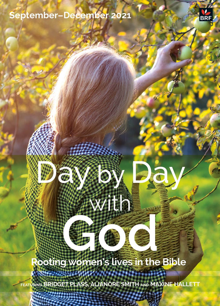 Day by Day with God September-December 2021: Rooting women's lives in the Bible