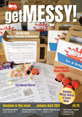Get Messy! January-April 2021: Session material, news, stories and inspiration for the Messy Church community