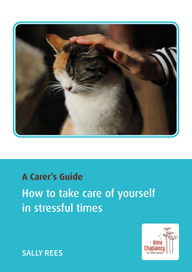A Carer's Guide: How to take care of yourself in stressful times