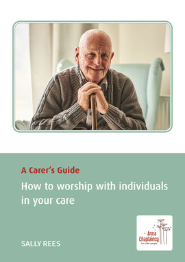 A Carer's Guide: How to worship with individuals in your care