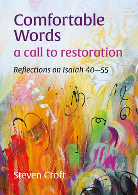 Comfortable Words: a call to restoration: Reflections on Isaiah 40–55