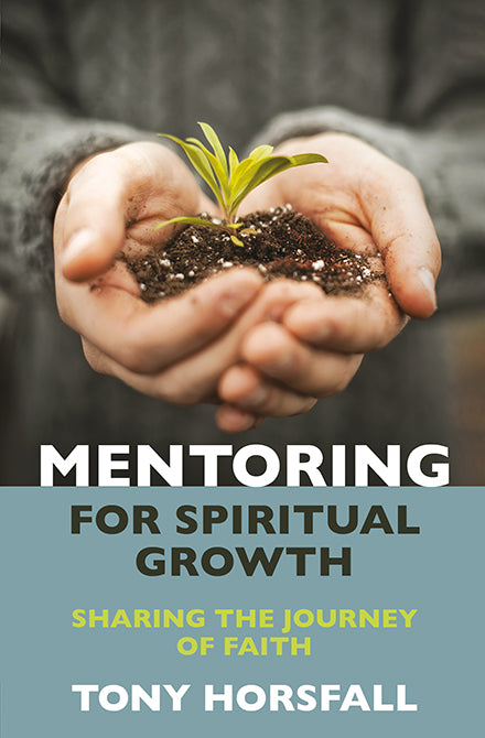 Mentoring for Spiritual Growth: Sharing the journey of faith