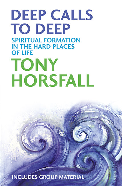 Deep Calls to Deep: Spiritual formation in the hard places of life