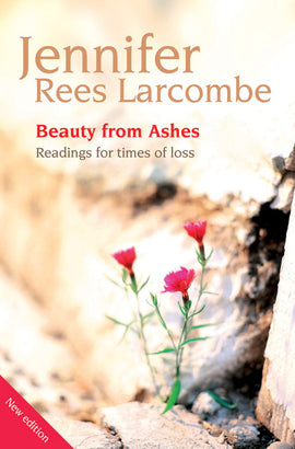Beauty from Ashes: Readings for times of loss