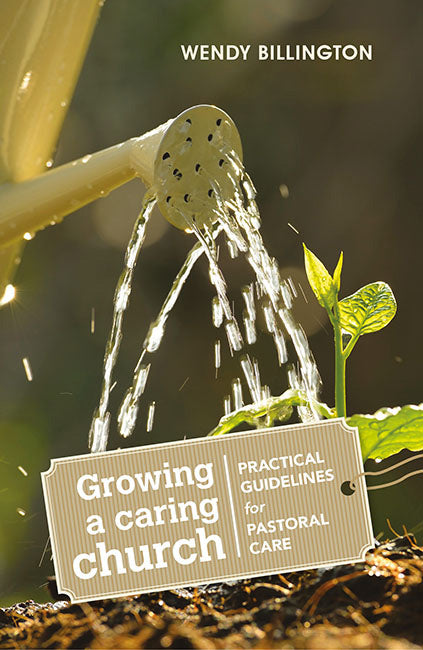 Growing a Caring Church: Practical guidelines for pastoral care