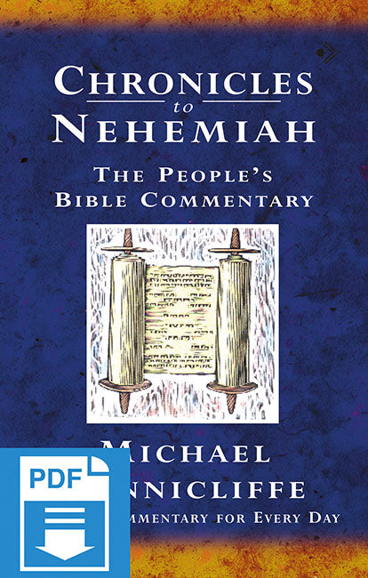 The People's Bible Commentary - Chronicles to Nehemiah: A Bible commentary for every day