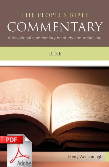 The People's Bible Commentary - Luke: A devotional commentary for study and preaching
