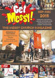 Get Messy! September - December 2015: Session material, news, stories and inspiration for the Messy Church community
