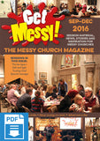 Get Messy! September - December 2016: Session material, news, stories and inspiration for the Messy Church community