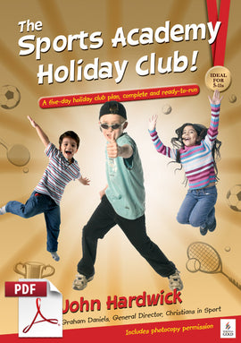 The Sports Academy Holiday Club! A five-day holiday club plan, complete and ready-to-run