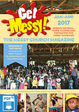 Get Messy! January - April 2017: Session material, news, stories and inspiration for the Messy Church community