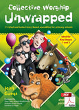 Collective Worship Unwrapped: 33 tried and tested story-based assemblies for primary schools