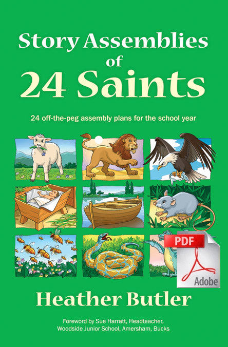 Story Assemblies of 24 Saints: 24 off-the-peg assemblies for the school year