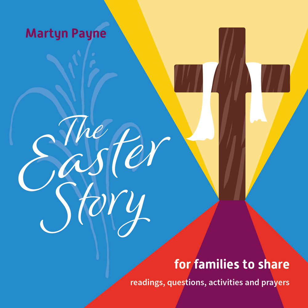 The Easter Story: for families to share
