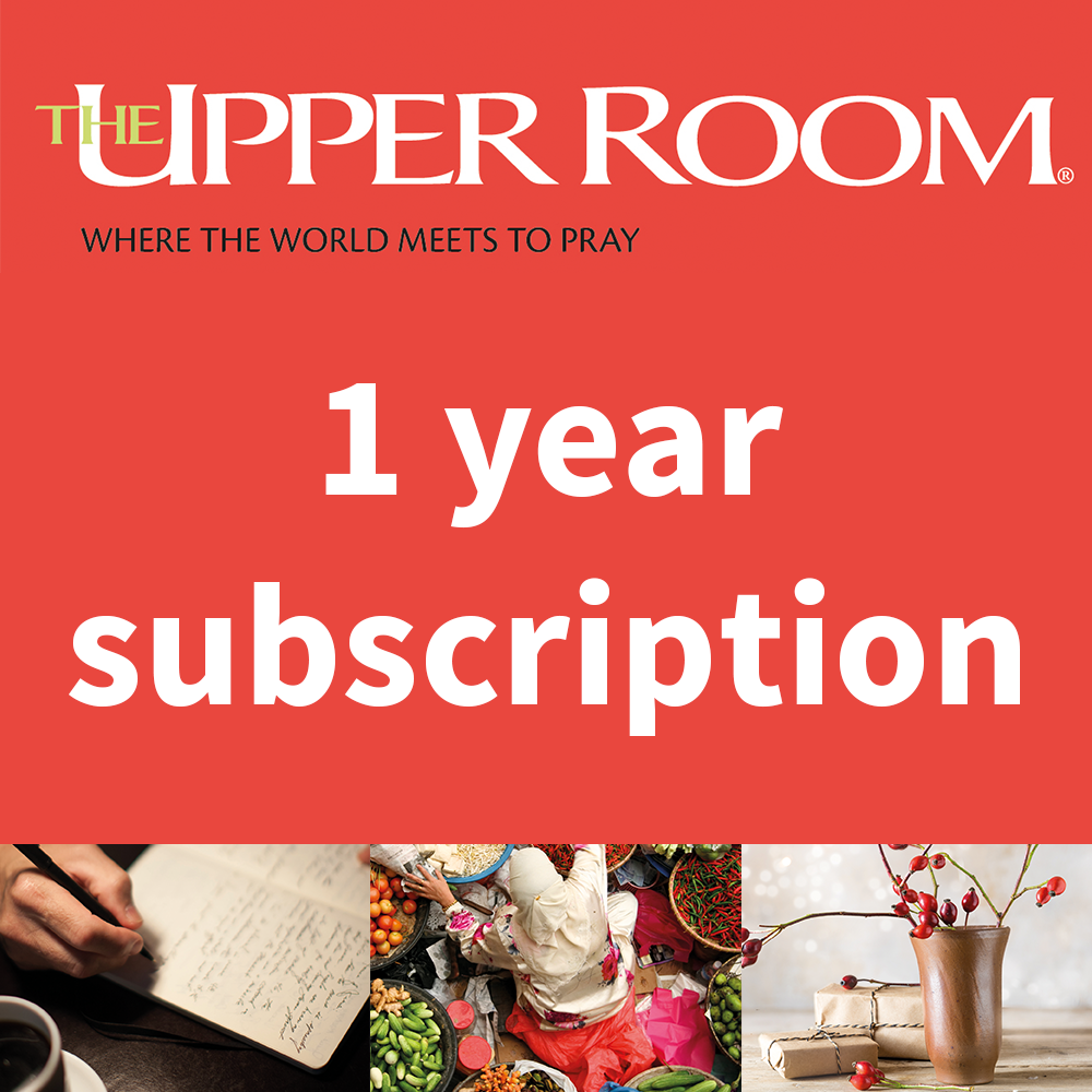Subscribe to The Upper Room: Where the world meets to pray