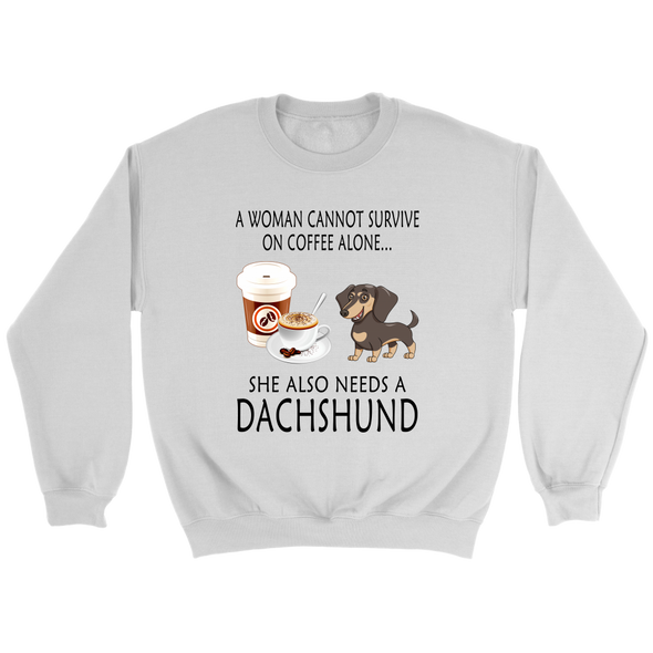 A Woman Can Not Survive On Coffee Alone She Also Needs A Dachshund Love Dogs Shirts-T-shirt-Crewneck Sweatshirt-White-S-Geek Mundo Store
