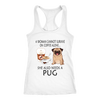 A Woman Can Not Survive On Coffee Alone She Also Needs A Pug Love Dogs Shirts-T-shirt-Next Level Racerback Tank-White-XS-Geek Mundo Store