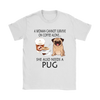 A Woman Can Not Survive On Coffee Alone She Also Needs A Pug Love Dogs Shirts-T-shirt-Gildan Womens T-Shirt-White-S-Geek Mundo Store