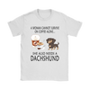 A Woman Can Not Survive On Coffee Alone She Also Needs A Dachshund Love Dogs Shirts-T-shirt-Gildan Womens T-Shirt-White-S-Geek Mundo Store