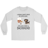 A Woman Can Not Survive On Coffee Alone She Also Needs A Dachshund Love Dogs Shirts-T-shirt-Gildan Long Sleeve Tee-White-S-Geek Mundo Store