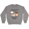 A Woman Can Not Survive On Coffee Alone She Also Needs A Pug Love Dogs Shirts-T-shirt-Crewneck Sweatshirt-Sport Grey-S-Geek Mundo Store