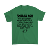 Football Mom The Sweetest Most Beautiful Loving Amazing Evil Psychotic Creature You'll Ever Meet Sweatshirts-T-shirt-Gildan Mens T-Shirt-Irish Green-S-Itees Global