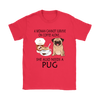 A Woman Can Not Survive On Coffee Alone She Also Needs A Pug Love Dogs Shirts-T-shirt-Gildan Womens T-Shirt-Red-S-Geek Mundo Store
